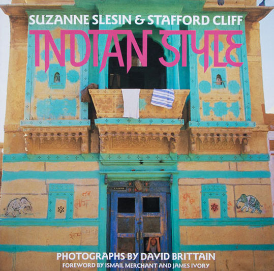Indian Style by Stafford Cliff and Suzanne Slesin, 1989